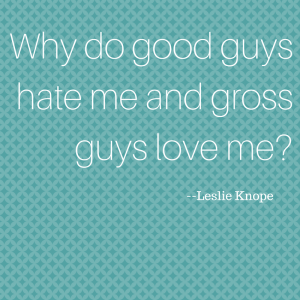 why-do-good-guys-hate-me-and-gross-guys-love-me
